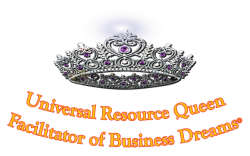 Tonie Boaman Universal Resource Queen Facilitator of Business Dreams ©